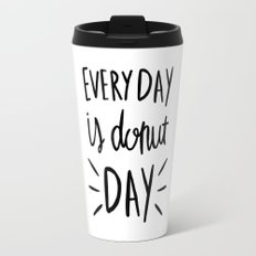 Every day is donut day - hand lettered typography Travel Mug