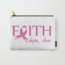 Faith,hope, love- Pink ribbon to symbolize breast cancer awareness. Empowering women Carry-All Pouch