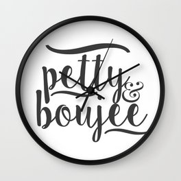 PETTY & BOUJEE Wall Clock