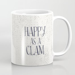 Happy As A Clam Coffee Mug