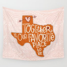 Together is Our Favorite Place to Be Wall Tapestry