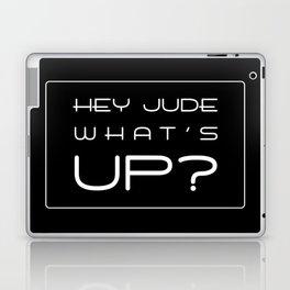HEY JUDE WHAT'S UP? Laptop & iPad Skin