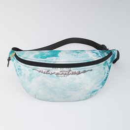 And So The Adventure Begins - Perfect Sea Waves Fanny Pack