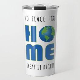 No Place Like Home Earth Day Travel Mug