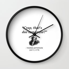 Funny Founding Father Thomas Jefferson Independence Day USA History Shirt For History Teachers Geeks Wall Clock