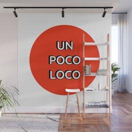 UN POCO LOCO  (Orange - Red) Wall Mural