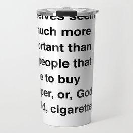 Clerks Quote 9 Travel Mug