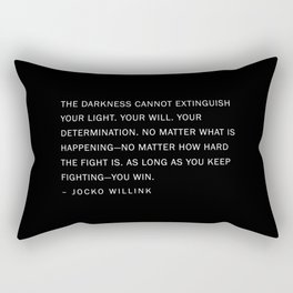 Jocko Willink Quote - The Darkness cannot extinguish your light. Rectangular Pillow