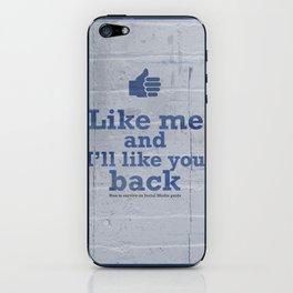 Like me and I'll like you back  iPhone Skin