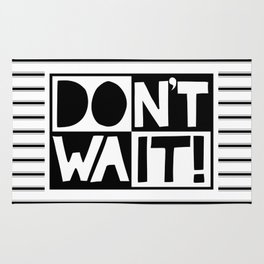 DON'T WAIT / DO IT! Handlettered quote & black ticking stripes Rug