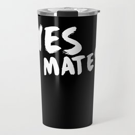 Yes Mate Funny Gift Funny Friends British Beer Gift Travel Mug