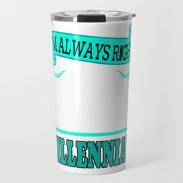 """A Lefty Tee For Left Handed People Saying """"I""""m Always Right I'm A Left Handed Millennial"""" T-shirt  Travel Mug"""
