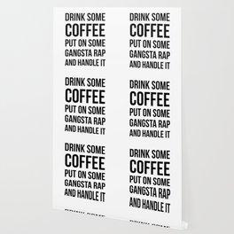 Coffee, Gangsta Rap & Handle It Wallpaper