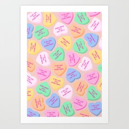 """It Be Like That Sometimes"" Candy Hearts Valentine's Day Art Print"
