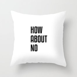 How About No Throw Pillow