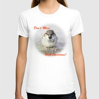 biology T-shirts featuring Don't Mess With Sparrows by digital2real