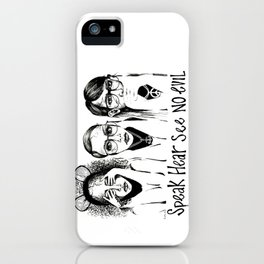 Speak, Hear, See No Evil STUK GIRLS iPhone Case