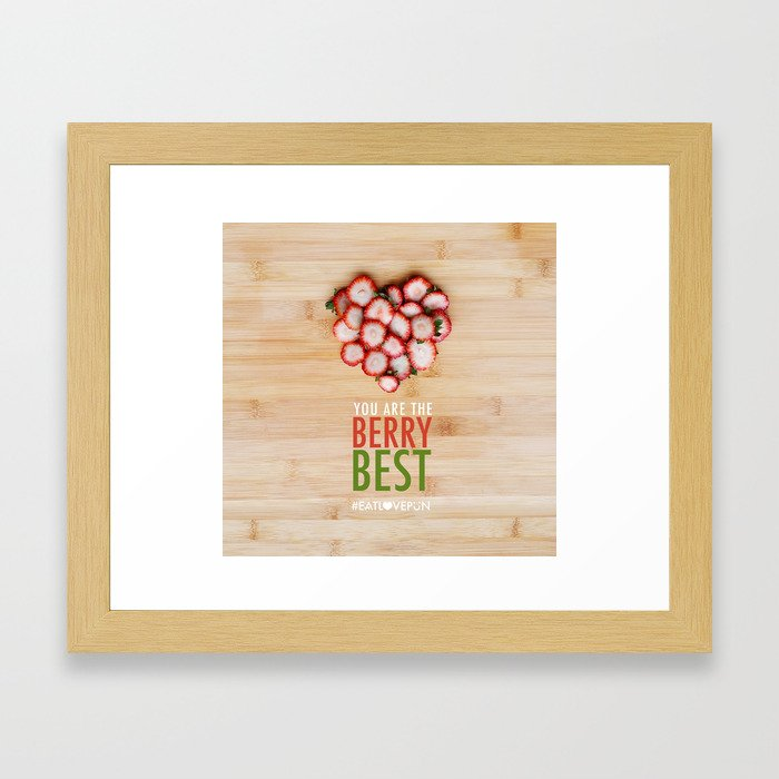 You are the Berry Best Framed Art Print