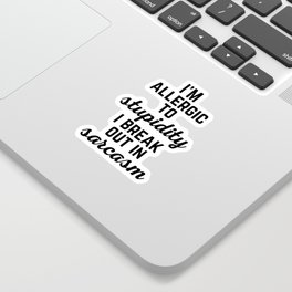 Allergic To Stupidity Funny Quote Sticker