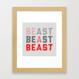 Be a Beast Framed Art Print