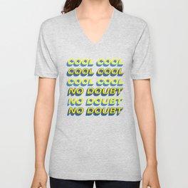 COOL COOL COOL NO DOUBT NO DOUBT NO DOUBT Unisex V-Neck