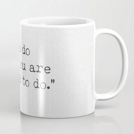 """""""Always do what you are afraid to do."""" Coffee Mug"""