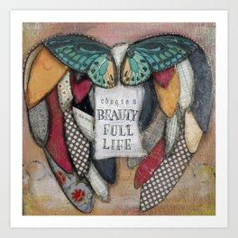 Choose a Beauty Full Life Art Print