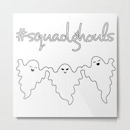 #SquadGhouls Metal Print