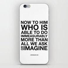 Immeasurably. Ephesians 3:20. iPhone & iPod Skin