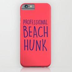 PROFESSIONAL BEACH HUNK Slim Case iPhone 6s