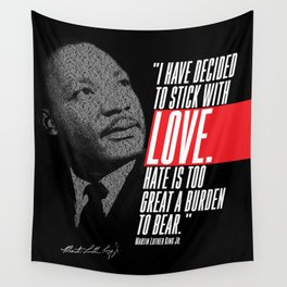 Quote '...Stick with Love...' Martin Luther King - Empowerment, Black history, Civil Rights Movemen Wall Tapestry