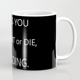 Keep Going Coffee Mug