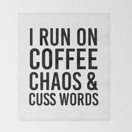 I Run On Coffee, Chaos & Cuss Words Throw Blanket