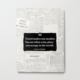 Travel makes one modest Metal Print