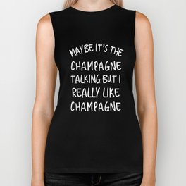 Maybe its the Champagne talking but I like Champagne  Biker Tank