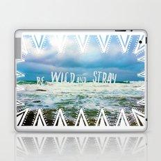 Be Wild and Stray. Laptop & iPad Skin