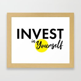 Invest in yourself motivational quote best advice you can get typography bold black Framed Art Print