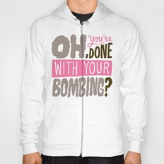 Done With Your Bombing Hoody