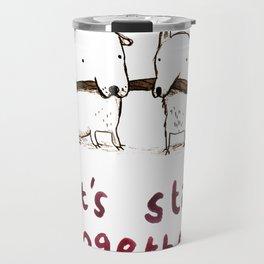 Let's Stick Together Travel Mug