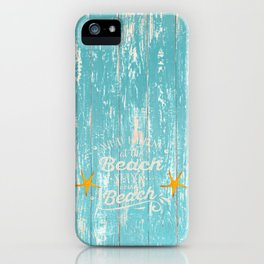 Happy Beach Life- Saying on aqua wood iPhone Case