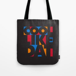 Cool Like Dat - Black Tote Bag