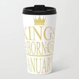 Kings are born in January Travel Mug