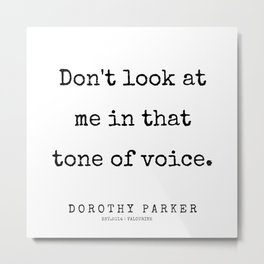 43     | 200221 | Dorothy Parker Quotes Metal Print