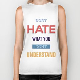 Dont Hate What You Don't UNDERSTAND Biker Tank