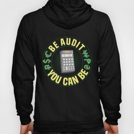 Be Audit You Can Be Funny Accountant CPA Auditor Hoody