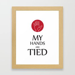 My hands are tied Framed Art Print
