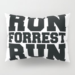 Run Forrest Run Pillow Sham