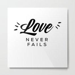 Love Never Fails Christian Bible Verse Metal Print