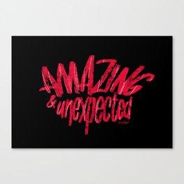 Amazing & Unexpected Canvas Print
