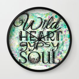 Wild Heart, Gypsy Soul Wall Clock